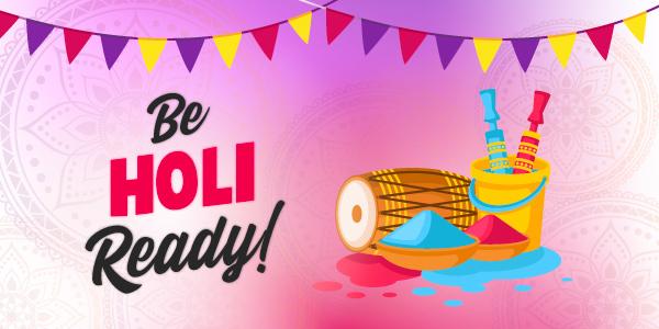 Be Holi Ready!!!